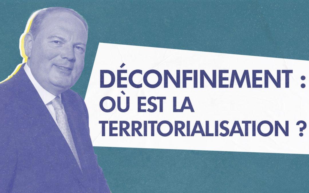 Déconfinement : Où est la territorialisation ?